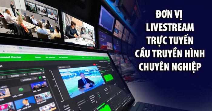 dịch vụ livestream nhiều điểm cầu